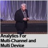 Analytics For Multi-Channel and Multi Device
