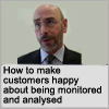 How to make customers happy about being monitored and analysed